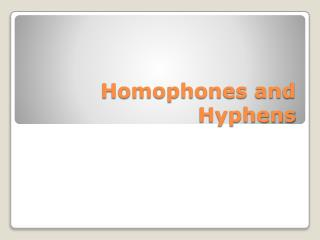 Homophones and Hyphens