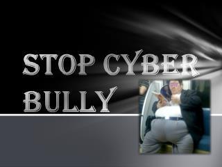 STOP Cyber  bully