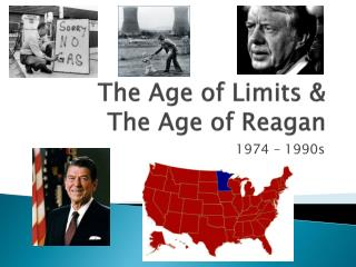The Age of Limits &  The Age of Reagan
