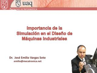 Dr .   José Emilio Vargas Soto emilio@mecatronica.net