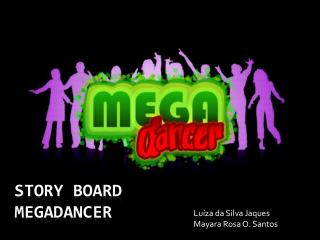 Story board MegaDANCER