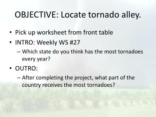 OBJECTIVE: Locate tornado alley.