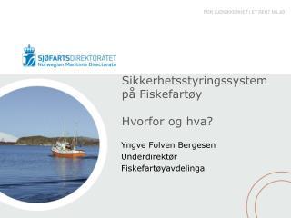 Sikkerhetsstyringssystem p� Fiskefart�y Hvorfor og hva?