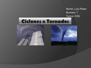 Ciclones e Tornados