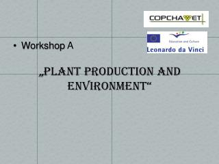 """ Plant Production and Environment"""