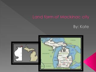 Land form of Mackinac city