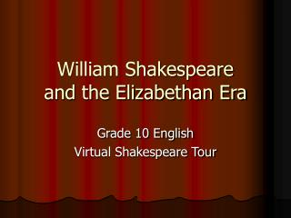 William Shakespeare and the Elizabethan Era