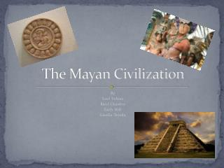 The Mayan Civilization