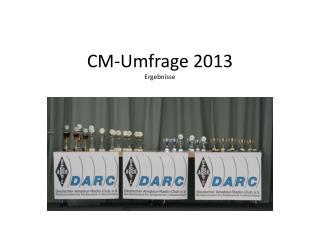 CM-Umfrage 2013 Ergebnisse
