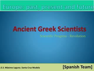 Ancient G reek Scientists
