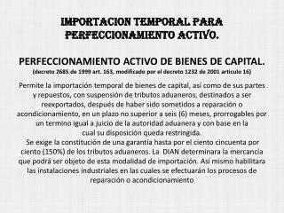 IMPORTACION TEMPORAL PARA PERFECCIONAMIENTO ACTIVO .
