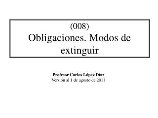 (008) Obligaciones. Modos de extinguir