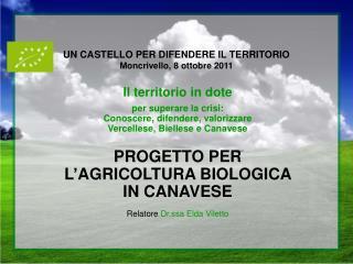 UN CASTELLO PER DIFENDERE IL TERRITORIO Moncrivello, 8 ottobre 2011