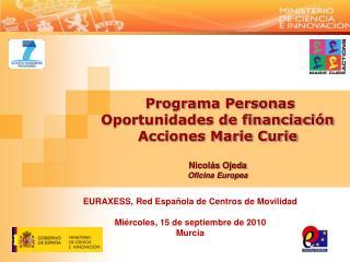 EURAXESS, Red Española de Centros de Movilidad Miércoles, 15 de septiembre de 2010 Murcia