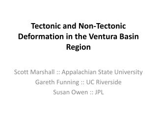 Tectonic and Non-Tectonic Deformation in the Ventura Basin Region