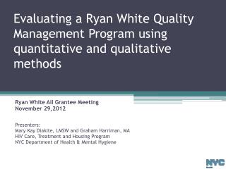 Evaluating  a Ryan  White  Quality  Management Program  using quantitative and qualitative methods