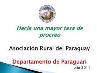 Hacia  una mayor tasa de procreo Asociación Rural del  Paraguay Departamento de  Paraguari
