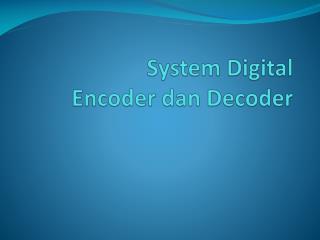 System Digital Encoder dan Decoder