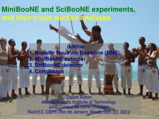 MiniBooNE  and SciBooNE experiments,  and their cross section analyses