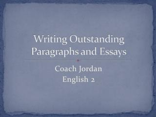 Writing Outstanding Paragraphs and Essays