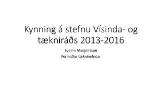 Kynning á stefnu Vísinda- og tækniráðs 2013-2016