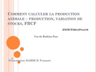 Comment calculer la production animale – production, variation de stocks, FBCF