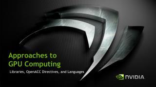 Approaches to  GPU Computing