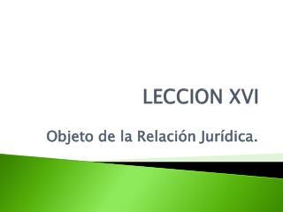 LECCION XVI