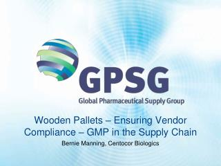 Wooden Pallets – Ensuring Vendor Compliance – GMP in the Supply Chain