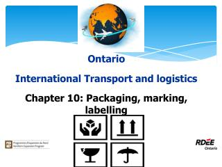 Ontario International Transport and logistics Chapter 10: Packaging, marking, labelling