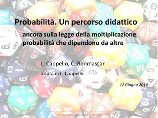 Probabilità. Un percorso didattico ancora sulla legge della moltiplicazione