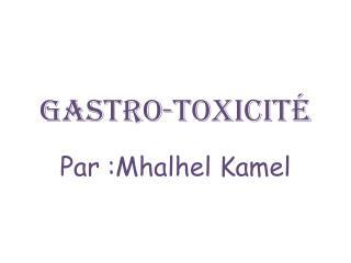 Gastro -toxicité