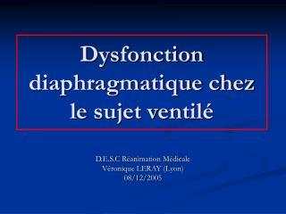 Dysfonction diaphragmatique chez le sujet ventil
