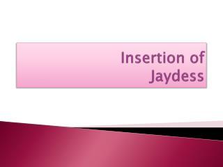 Insertion of       Jaydess