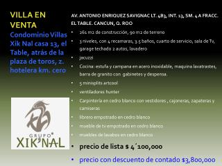 AV. ANTONIO ENRIQUEZ SAVIGNAC LT. 4B3, INT. 13, SM. 4 A FRACC. EL TABLE. CANCUN, Q. ROO