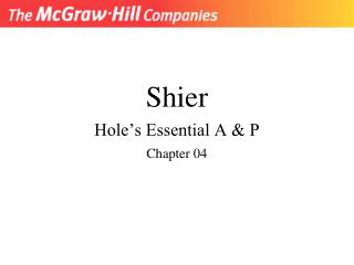 Shier Hole's Essential A & P Chapter 04