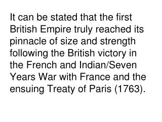 It can be stated that the first British Empire truly reached its pinnacle of size and strength following the British vic