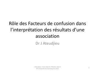 Rôle des Facteurs de confusion dans l'interprétation des résultats d'une association