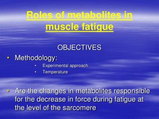 Roles of metabolites in muscle fatigue