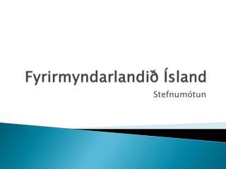Fyrirmyndarlandið Ísland