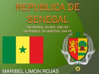 "Republica de SENEGAL ""Un  Peuple , Un  But , Une  Foi "" Un Pueblo, Un Objetivo, Una Fe"