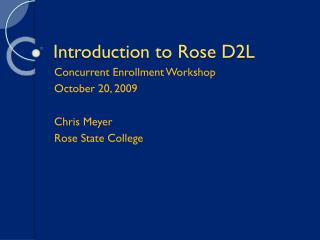 Introduction to Rose D2L