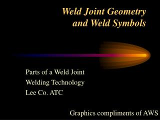 Weld Joint Geometry  and Weld Symbols
