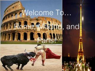 Welcome To… Rome, Madrid, and Paris!