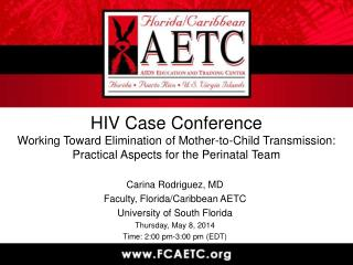 Carina  Rodriguez, MD Faculty, Florida/Caribbean AETC University of South Florida