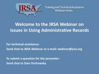 Welcome to the JRSA Webinar on Issues in Using Administrative Records