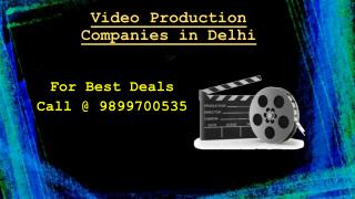 Video Production Companies in Delhi