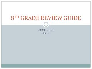8 TH  GRADE REVIEW GUIDE