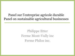 Panel sur l'entreprise agricole durable  Panel on  sustainable  agricultural businesses