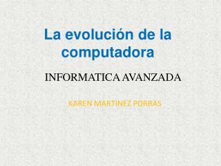 La evoluci�n de la computadora